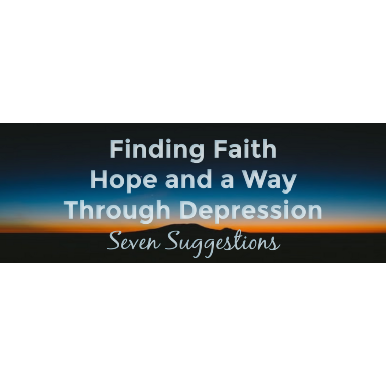 Finding Faith, Hope & A Way Through Depression