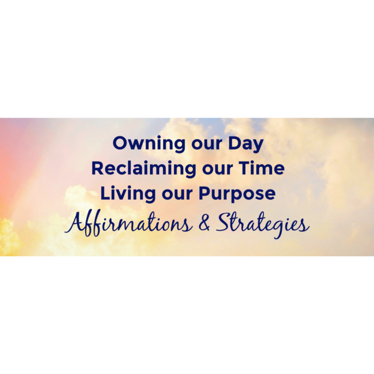 Own Your Day & Gain Control of Your Time: Affirmations & Strategies
