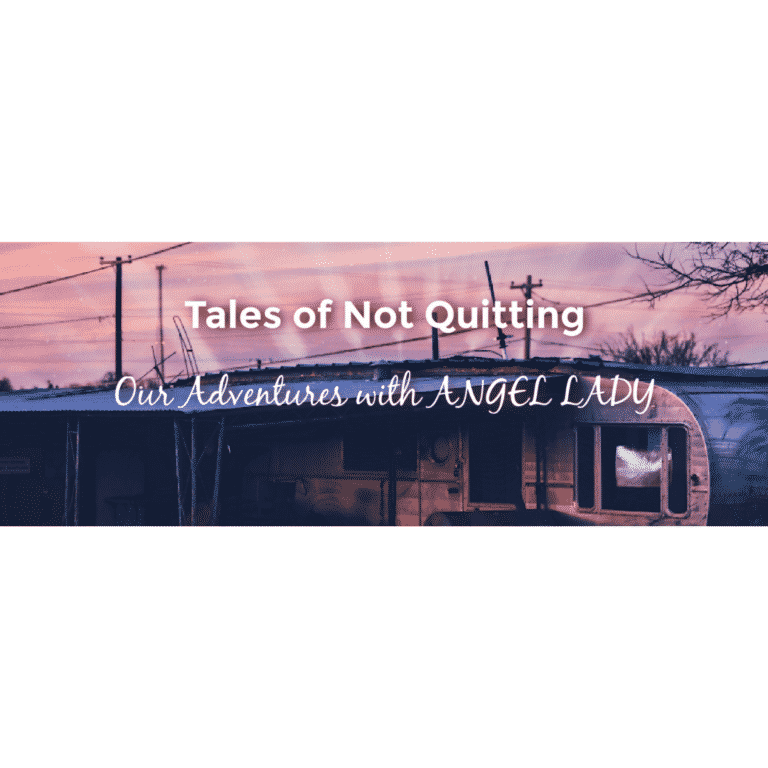 Tales of Not Quitting – Our Adventures with ANGEL LADY